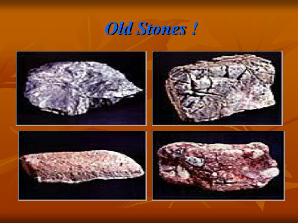 Old Stones !