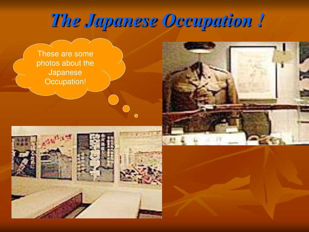 The Japanese Occupation !