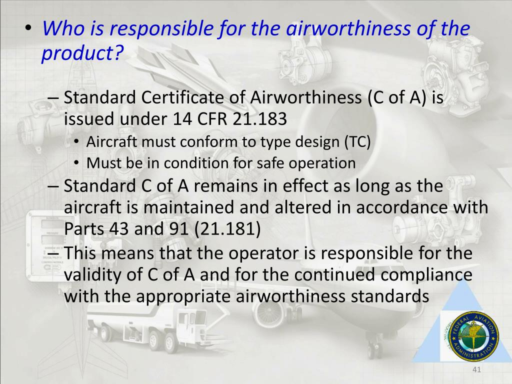 Who is responsible for the airworthiness of the product?