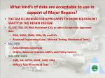 what kind s of data are acceptable to use in support of major repairs