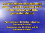 current debris management sites used to process 67 of the katrina and rita generated debris