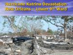 hurricane katrina devastation new orleans lower 9 th ward
