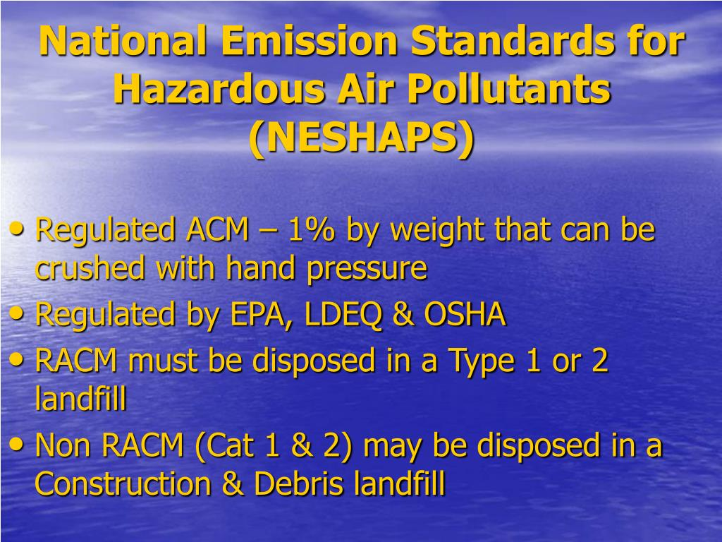 National Emission Standards for Hazardous Air Pollutants (NESHAPS)