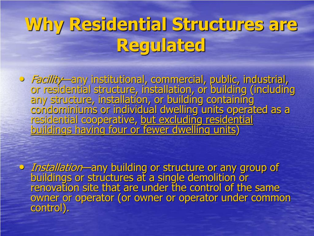 Why Residential Structures are Regulated