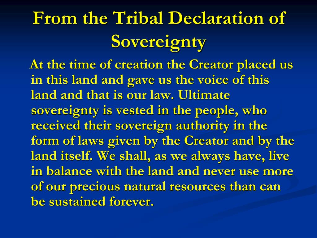 From the Tribal Declaration of Sovereignty