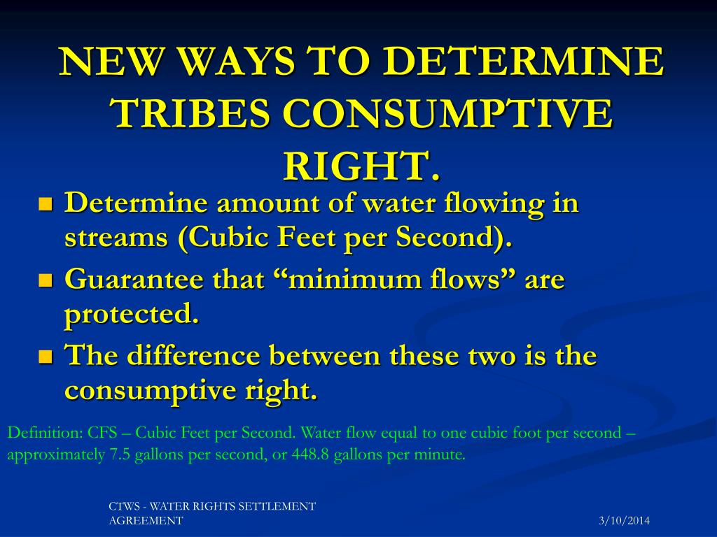 NEW WAYS TO DETERMINE TRIBES CONSUMPTIVE RIGHT.