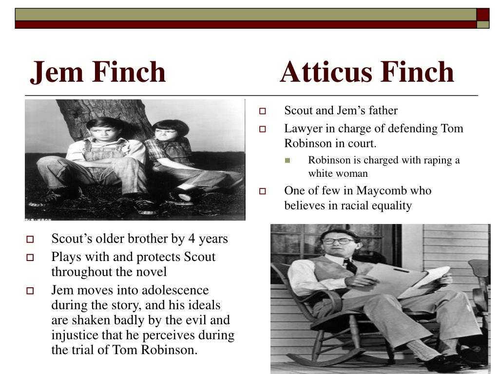 Jem Finch			Atticus Finch