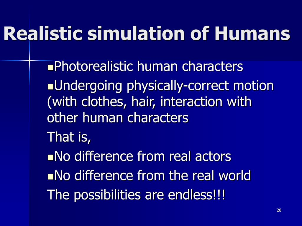 Realistic simulation of Humans