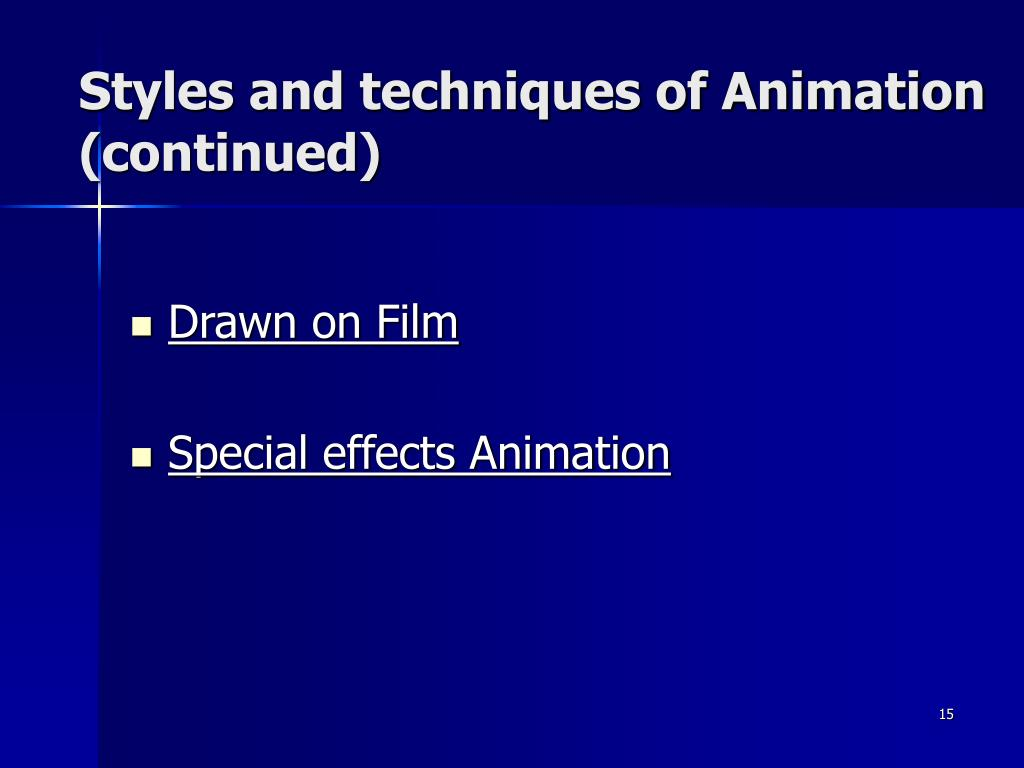 Styles and techniques of Animation