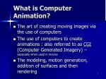what is computer animation