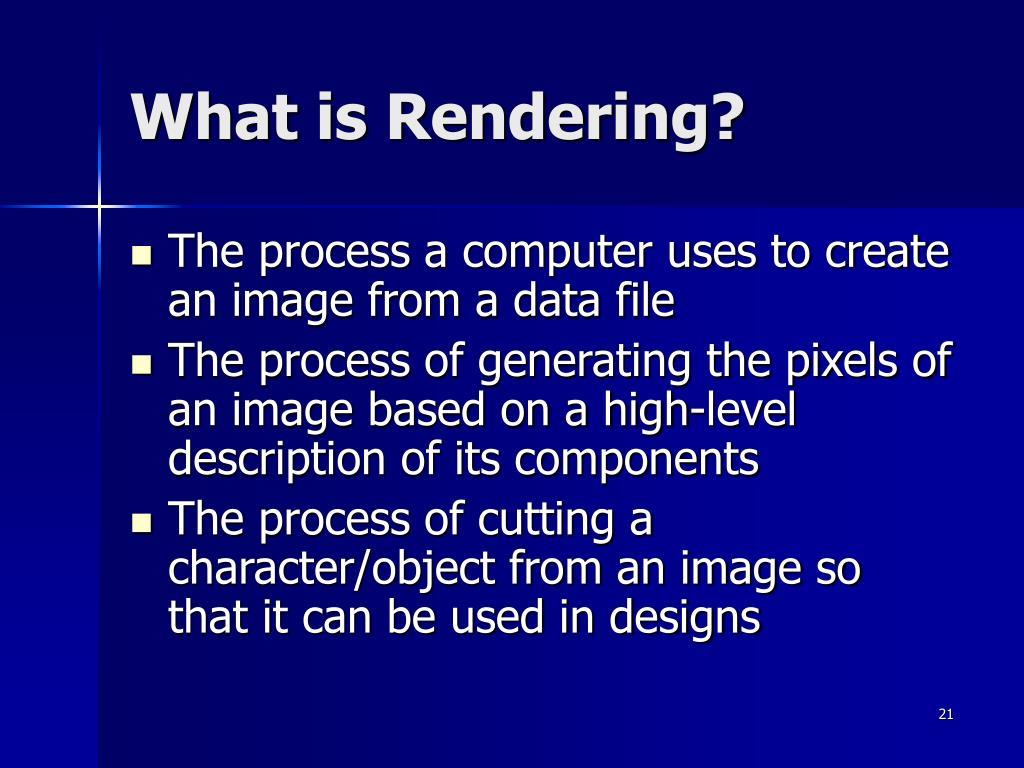 What is Rendering?