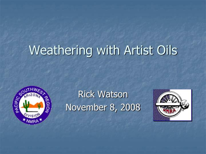 weathering with artist oils