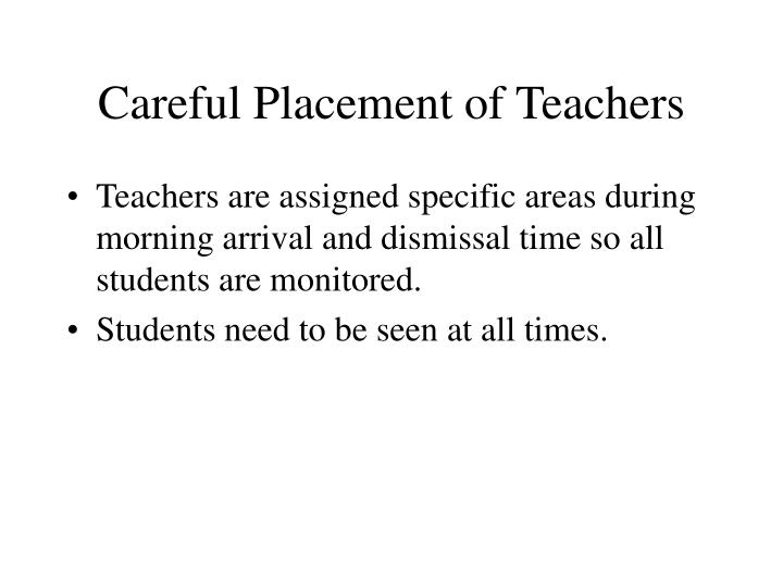 Careful Placement of Teachers