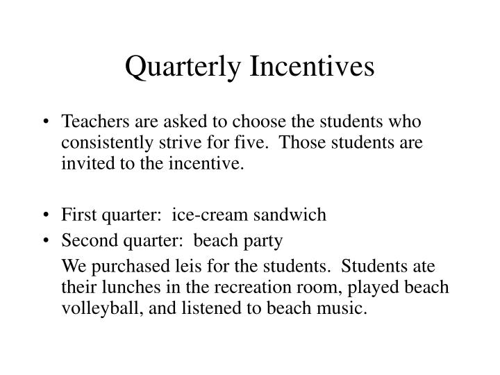 Quarterly Incentives