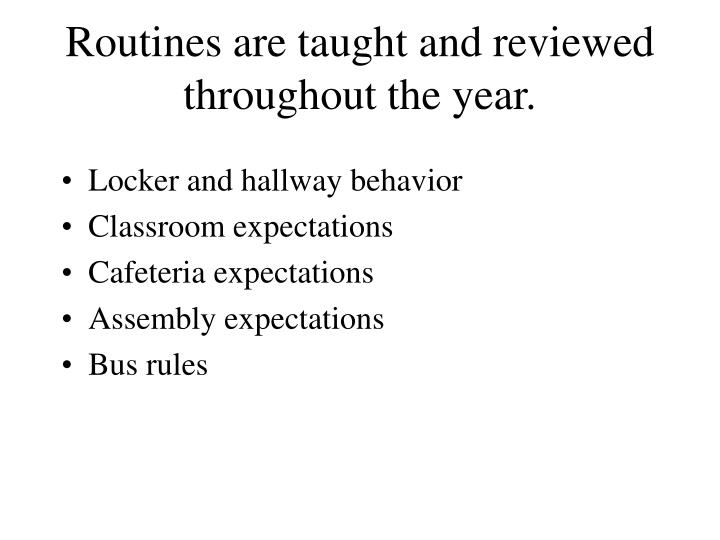 Routines are taught and reviewed throughout the year.