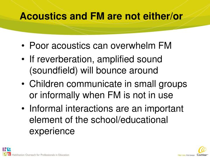 Acoustics and FM are not either/or