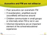 acoustics and fm are not either or