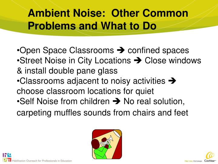 Ambient Noise:  Other Common Problems and What to Do