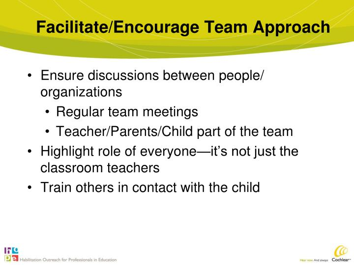 Facilitate/Encourage Team Approach