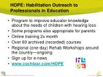 hope habilitation outreach to professionals in education