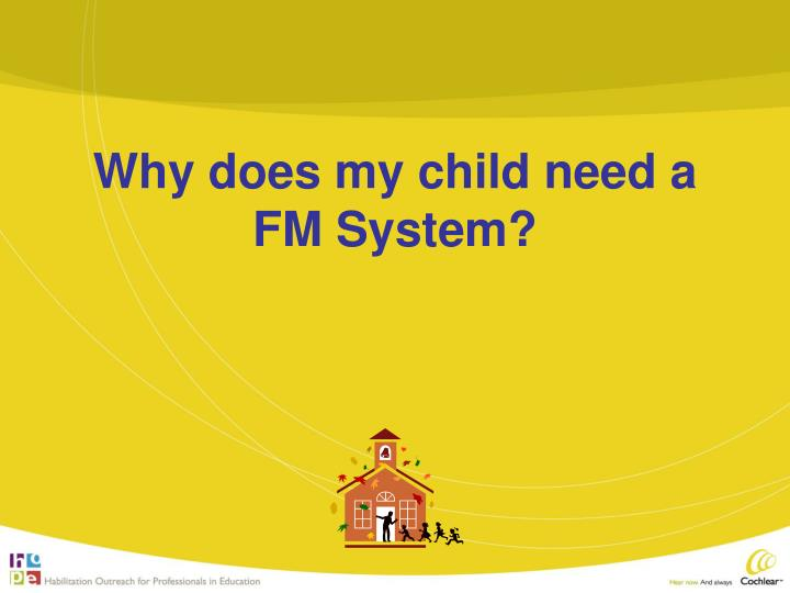 Why does my child need a fm system