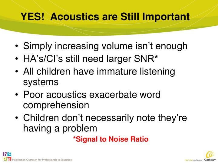 YES!  Acoustics are Still Important