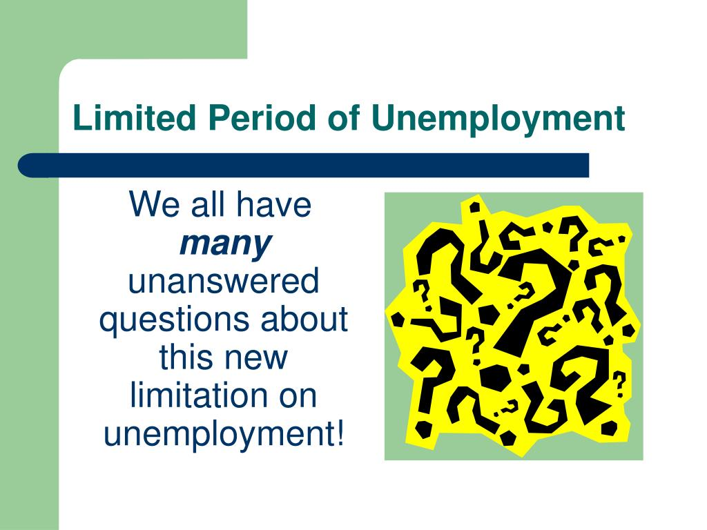 Limited Period of Unemployment