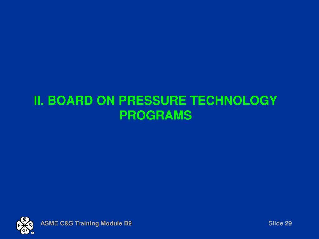 II. BOARD ON PRESSURE TECHNOLOGY PROGRAMS