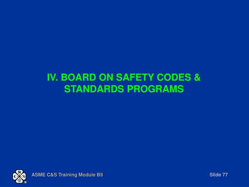 IV. BOARD ON SAFETY CODES & STANDARDS PROGRAMS