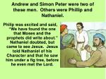 andrew and simon peter were two of these men others were phillip and nathaniel