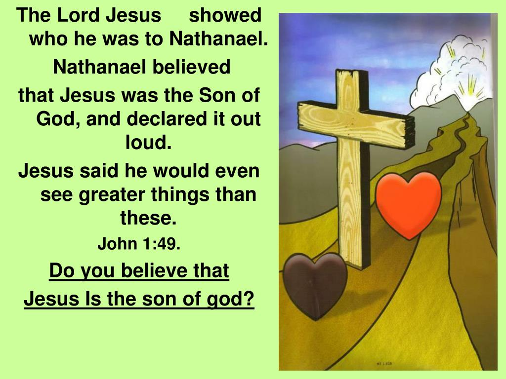 The Lord Jesus     showed who he was to Nathanael.