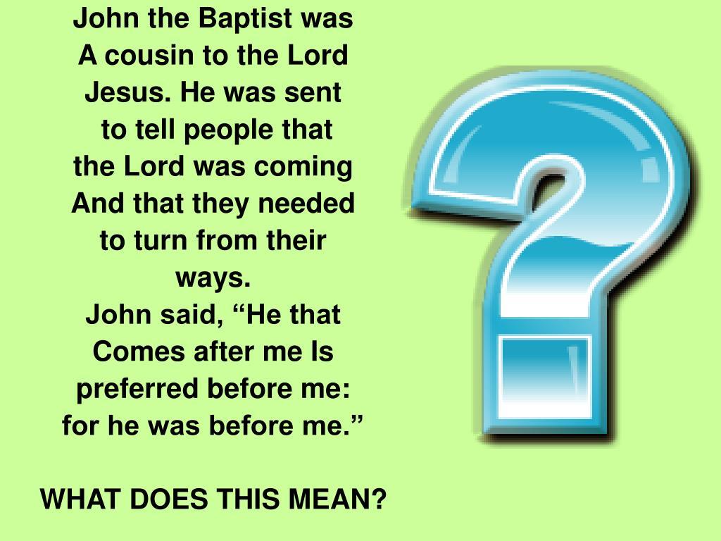 John the Baptist was