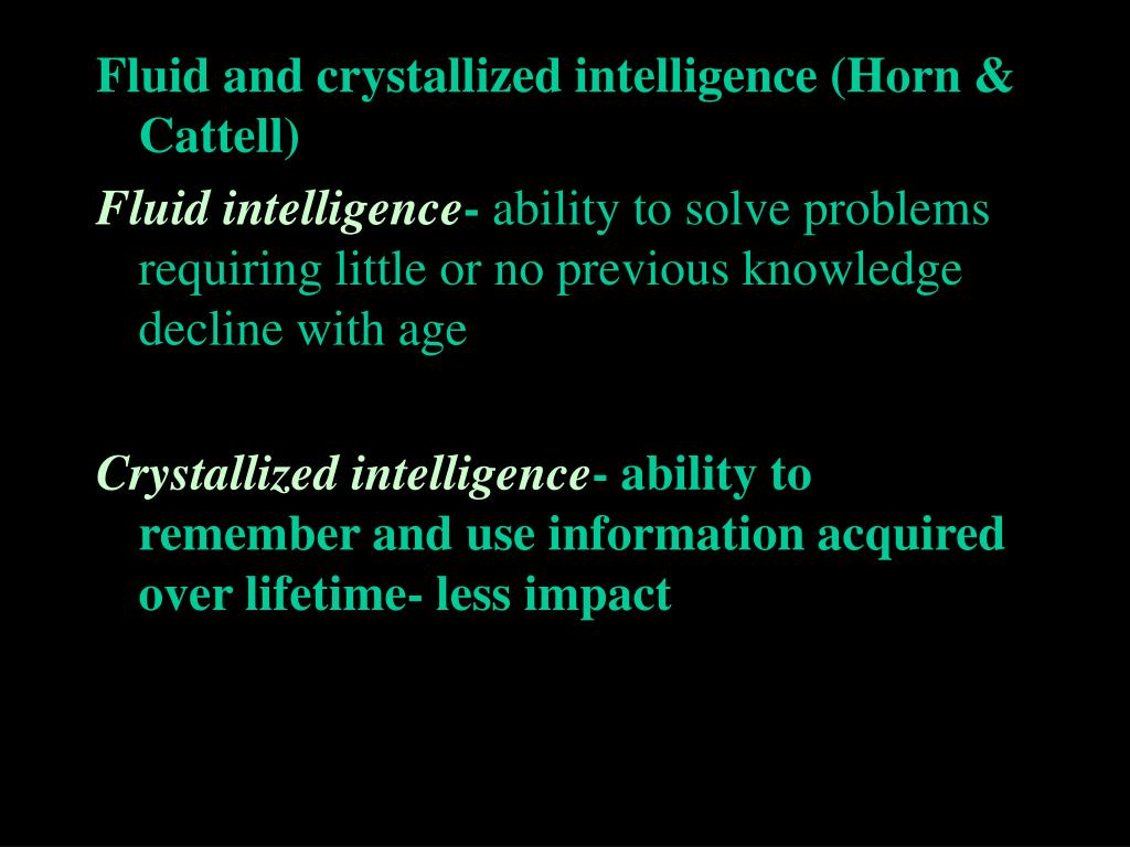 Fluid and crystallized intelligence (Horn & Cattell)