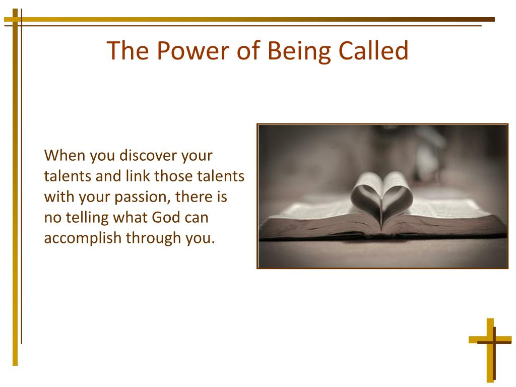The Power of Being Called