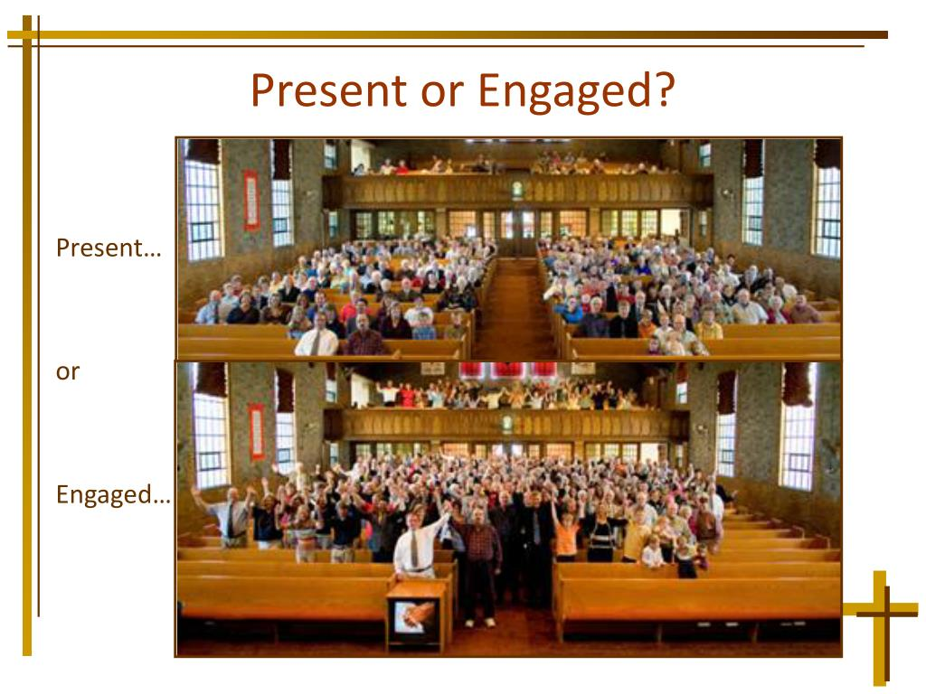 Present or Engaged?