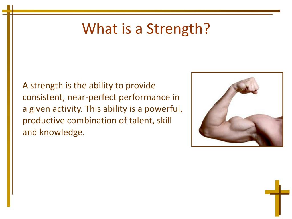 What is a Strength?