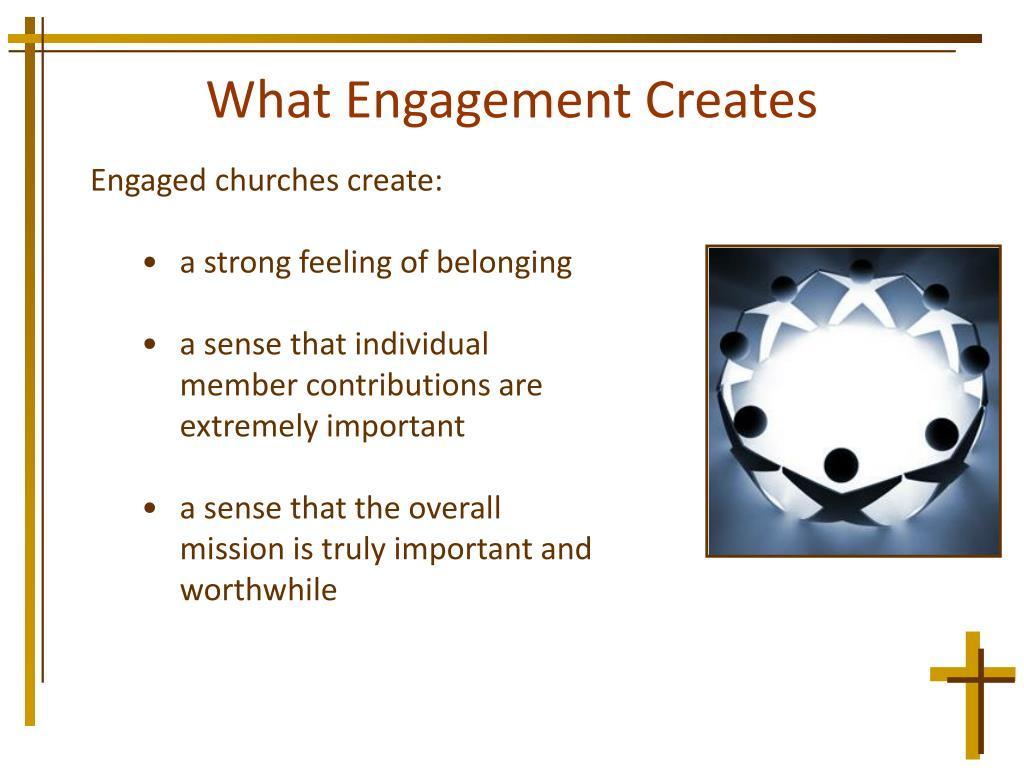 What Engagement Creates