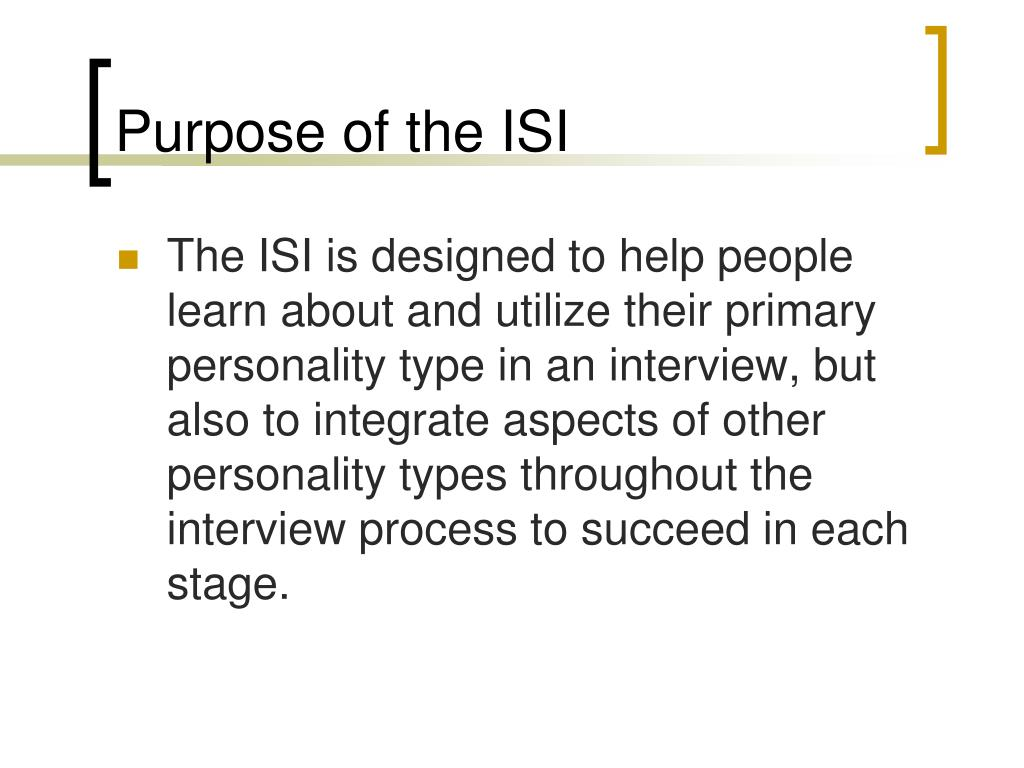 Purpose of the ISI