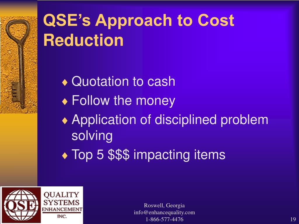 QSE's Approach to Cost Reduction
