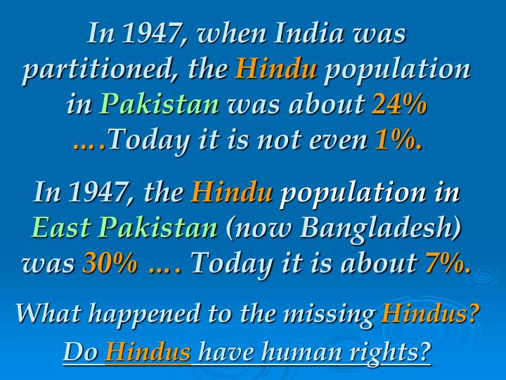 In 1947, when India was partitioned, the