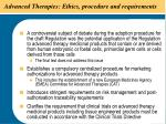 advanced therapies ethics procedure and requirements