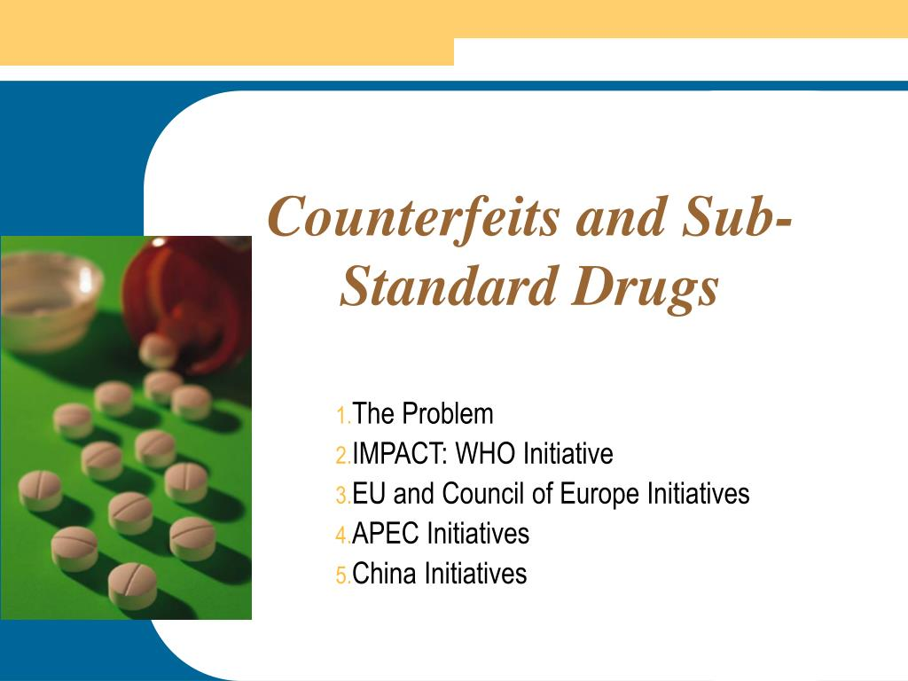 Counterfeits and Sub-Standard Drugs