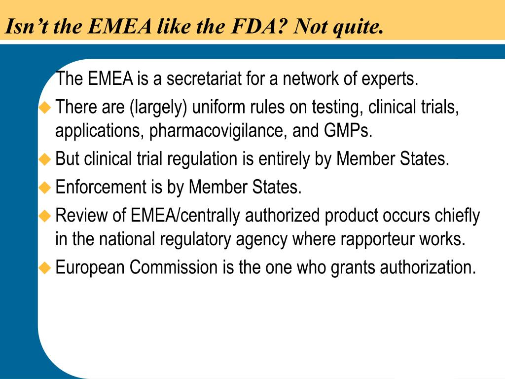 Isn't the EMEA like the FDA? Not quite.