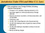 jurisdiction under fda and other u s laws