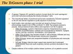 the tegenero phase 1 trial