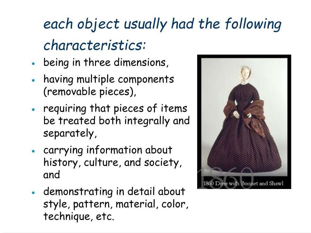 each object usually had the following characteristics: