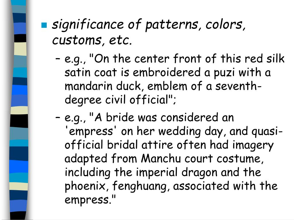 significance of patterns, colors, customs, etc.