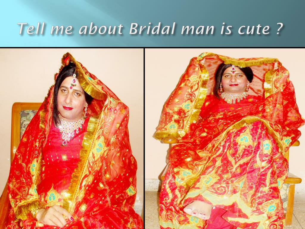 Tell me about Bridal man is cute ?