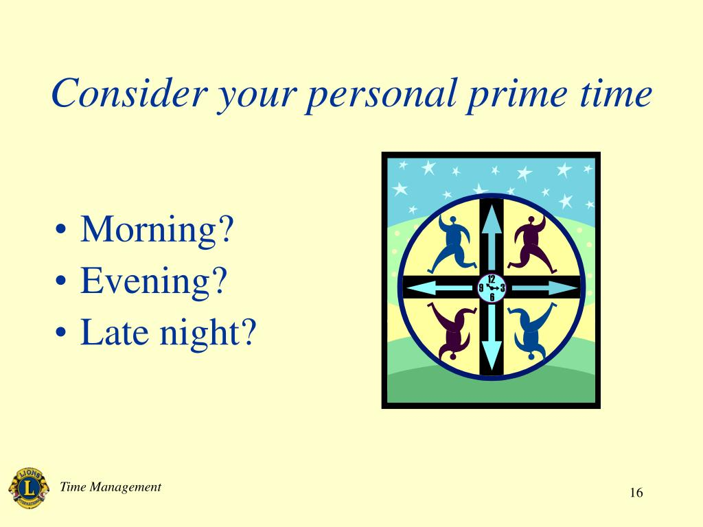 Consider your personal prime time