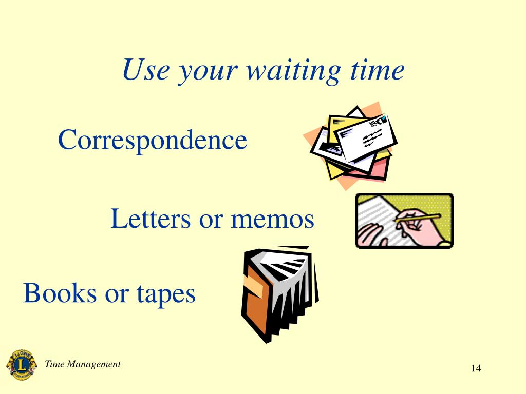 Use your waiting time